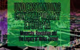 Understanding Contemporary Ethiopia : Monarchyn, Revolution and the Legacy of Meles Zenawi, éditions Hurst, 2015